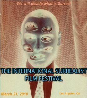 The 2010 International Surrealist Film Festival