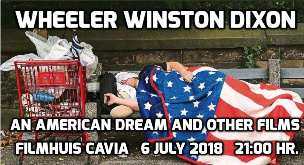 Experimental Films of Wheeler Winston Dixon - Screening at Filmhuis Cavia, July 6th