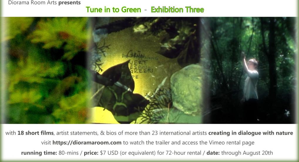 Tune in to Green - Exhibition Three features short films made in dialogue with nature.