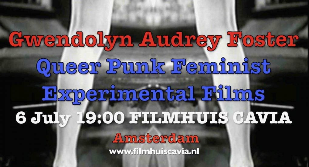 Gwendolyn Audrey Foster Experimental Films Filmhuis Cavia, 6 July 2018