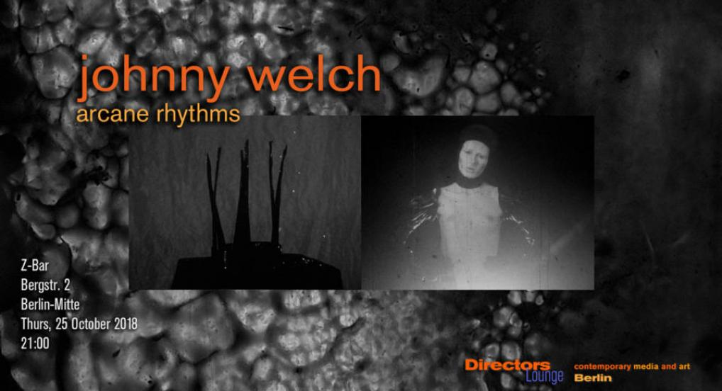 Directors Lounge: Johnny Welch - Arcane Rhythms