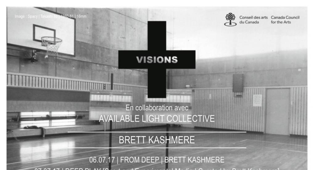 VISIONS | 06.07.17 + 07.07.17 | BRETT KASHMERE