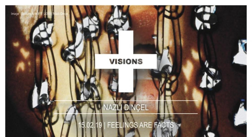 VISIONS | 15-02-19 | NAZLI DINCEL