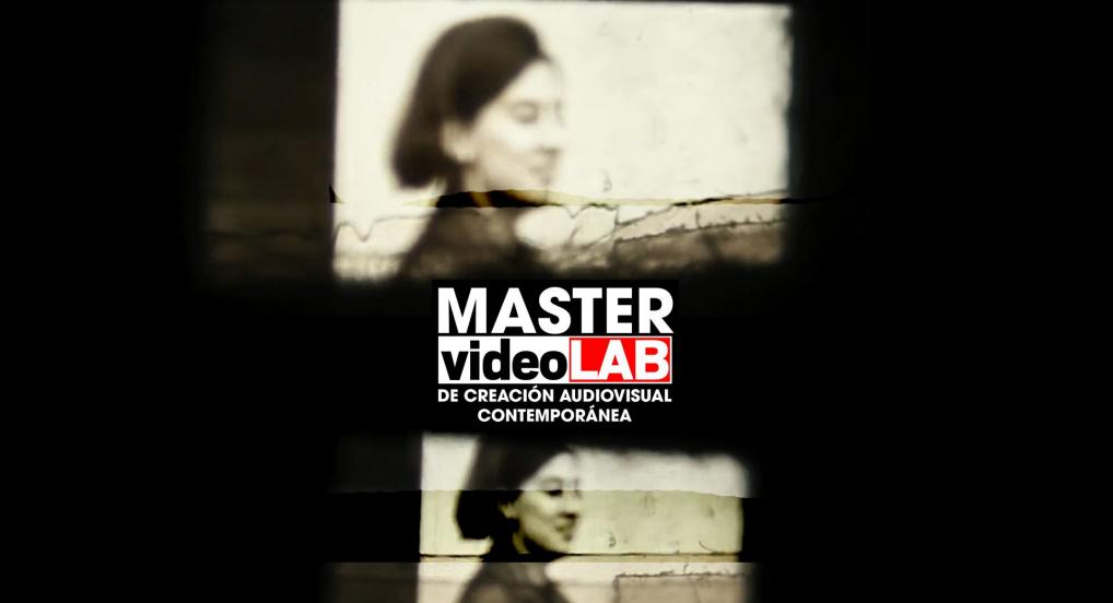 Máster VideoLab de Creación Audiovisual Contemporánea