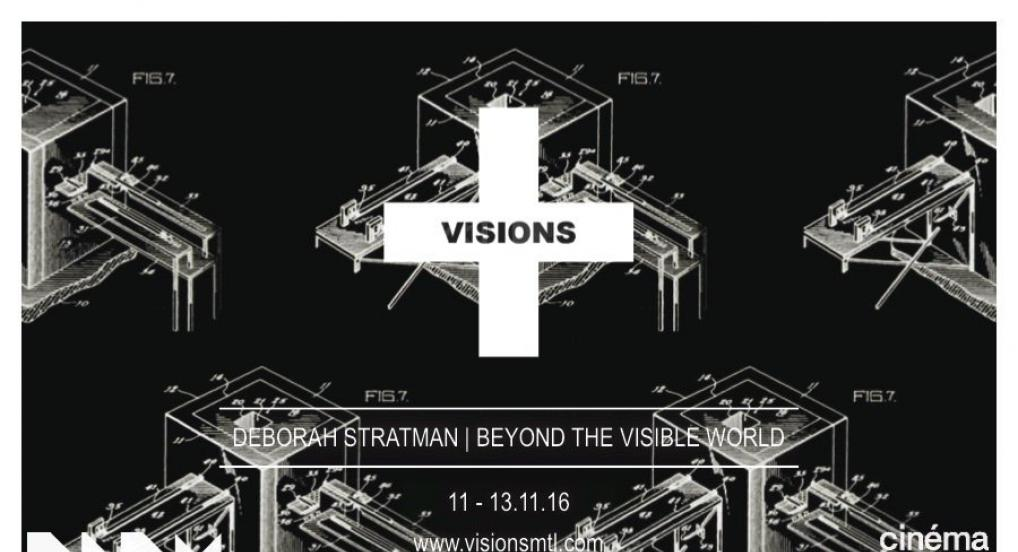VISIONS | 11-13.11.16 | DEBORAH STRATMAN : Beyond The Visible World