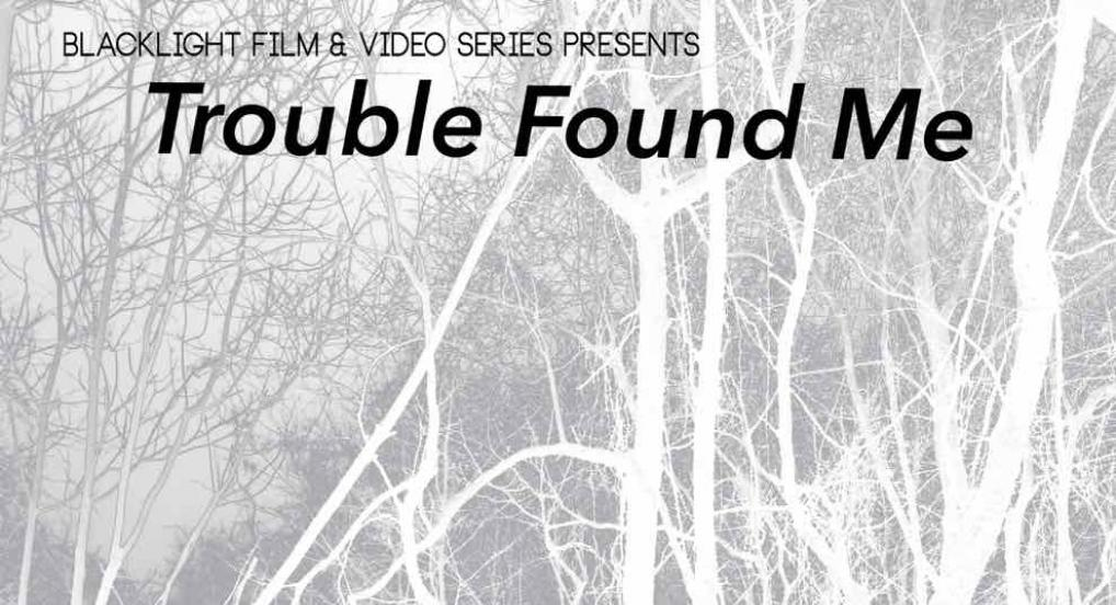 Trouble Found Me Poster