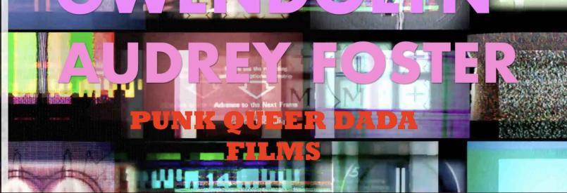 Experimental film screening: Gwendolyn Audrey Foster