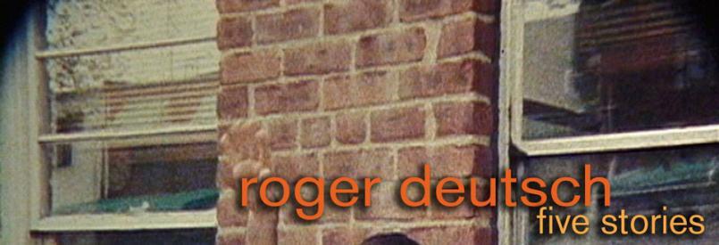 Directors Lounge Screening - Roger Deutsch - Five Stories