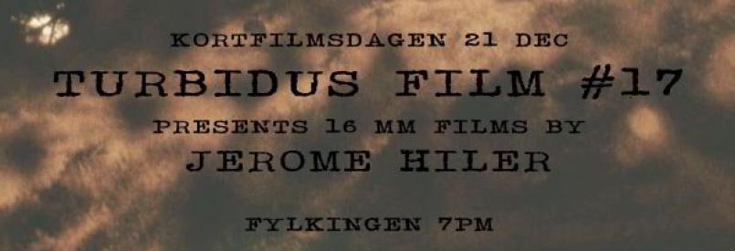 Turbidus Film #17: Jerome Hiler