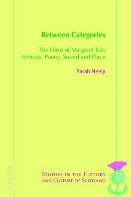 Between Categories: The Films of Margaret Tait: Portraits, Poetry, Sound and Place