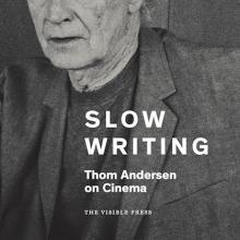 Slow Writing: Thom Andersen on Cinema