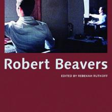 Robert Beavers, edited by Rebekah Rutkoff