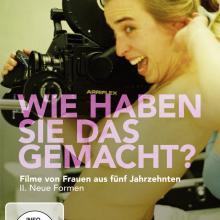Wie haben Sie das gemacht? Filme von Frauen aus fünf Jahrzehnten II: Neue Formen