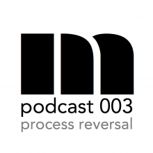 MFW Podcast 003: Process Reversal