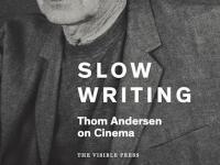 Slow Writing: Thom Andersen on Cinema