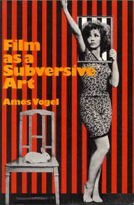 Film As A Subversive Art (Amos Vogel, 1974)