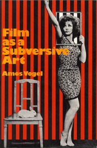 Film As A Subversive Art (Amos Vogel, 1974)